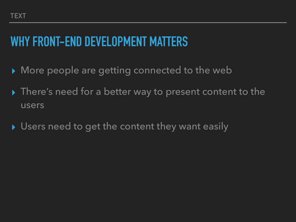 TEXT WHY FRONT-END DEVELOPMENT MATTERS ▸ More p...