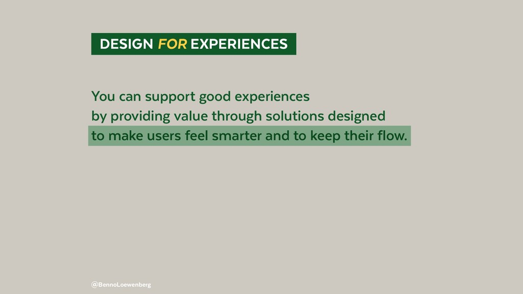 @BennoLoewenberg DESIGN FOR EXPERIENCES You c...