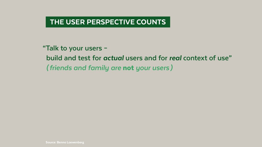 @BennoLoewenberg  THE USER PERSPECTIVE COUNTS...