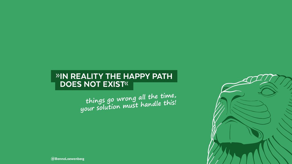 @BennoLoewenberg  »IN REALITY THE HAPPY PATH ...