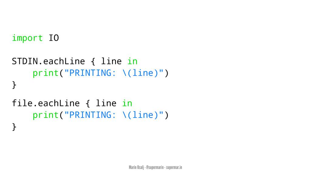 "import IO STDIN.eachLine { line in print(""PRINT..."
