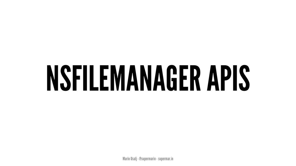 NSFILEMANAGER APIS Marin Usalj - @supermarin - ...
