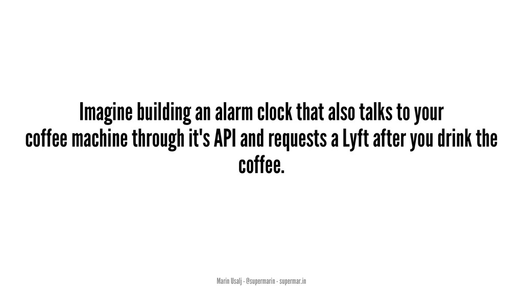 Imagine building an alarm clock that also talks...