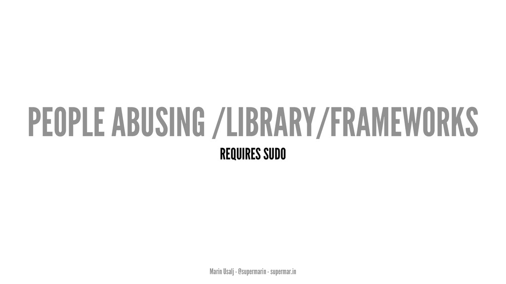 PEOPLE ABUSING /LIBRARY/FRAMEWORKS REQUIRES SUD...