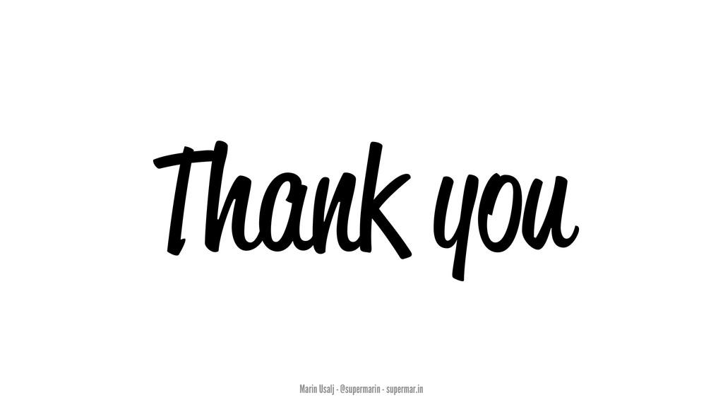 Thank you Marin Usalj - @supermarin - supermar....