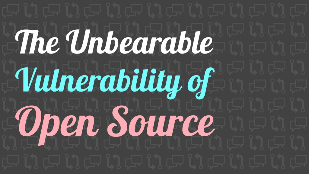 Open Source Vulnerability of The Unbearable