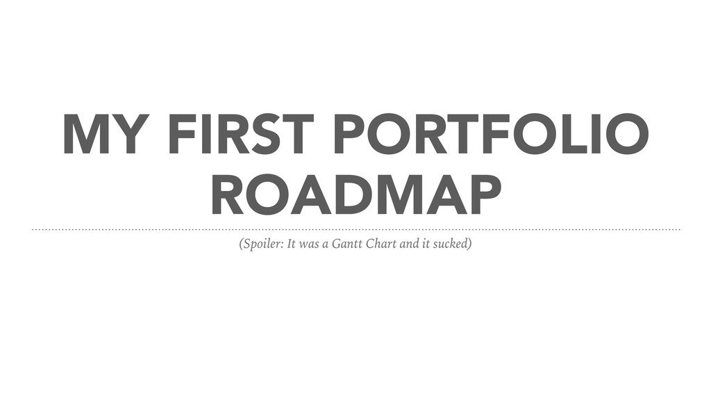 MY FIRST PORTFOLIO ROADMAP (Spoiler: It was a G...