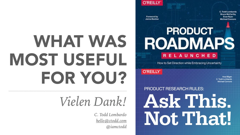 WHAT WAS MOST USEFUL FOR YOU? Vielen Dank! C. T...
