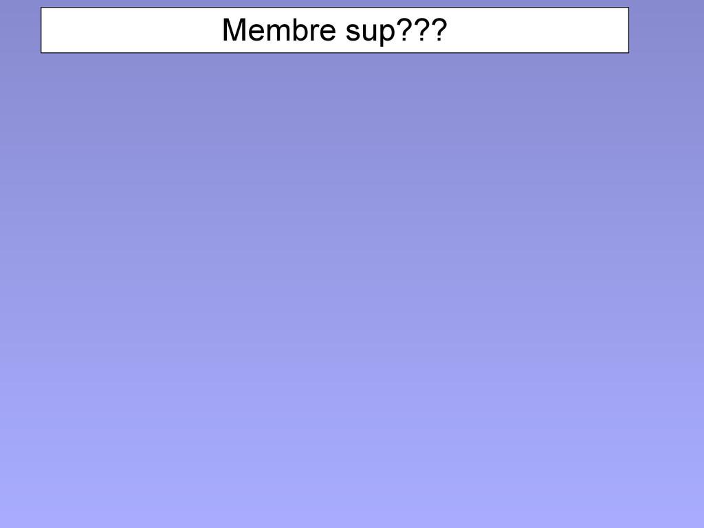 Membre sup???