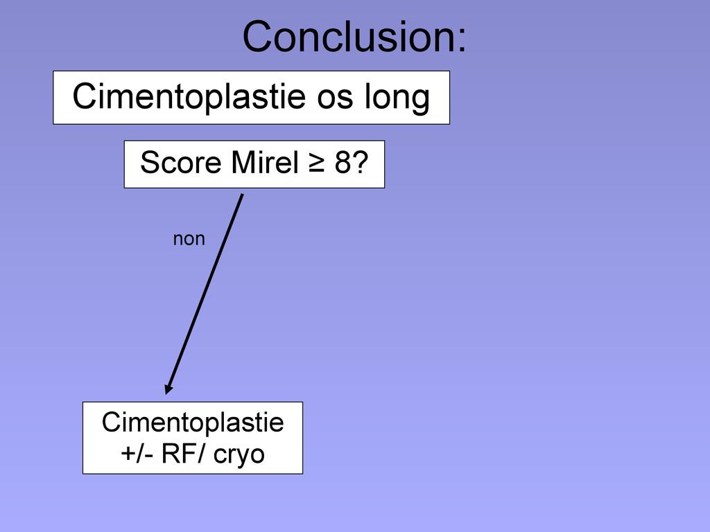 Conclusion: Cimentoplastie os long Cimentoplast...
