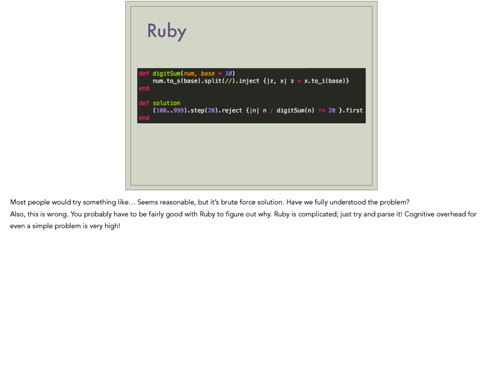 Ruby Most people would try something like… Seem...