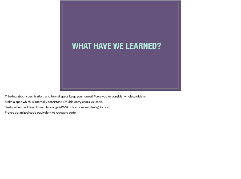 WHAT HAVE WE LEARNED? Thinking about specificat...
