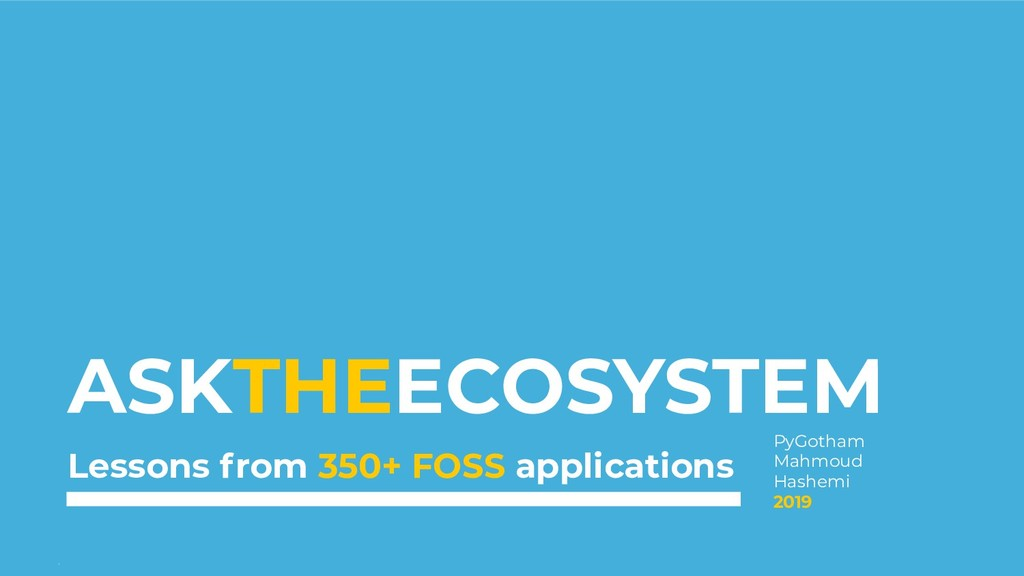 Ask the Ecosystem - October 2019 - bit.ly/AskTh...