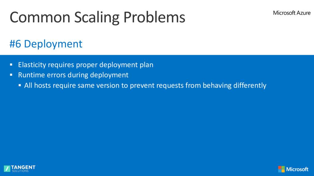 § Elasticity requires proper deployment plan § ...