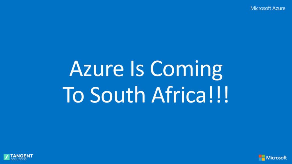 Azure Is Coming To South Africa!!!