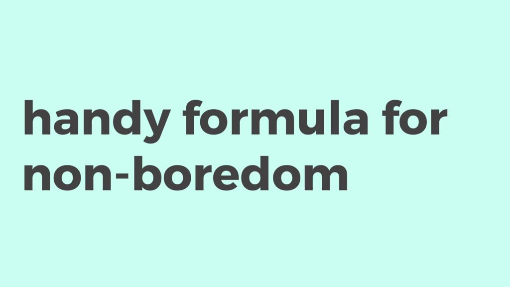handy formula for non-boredom