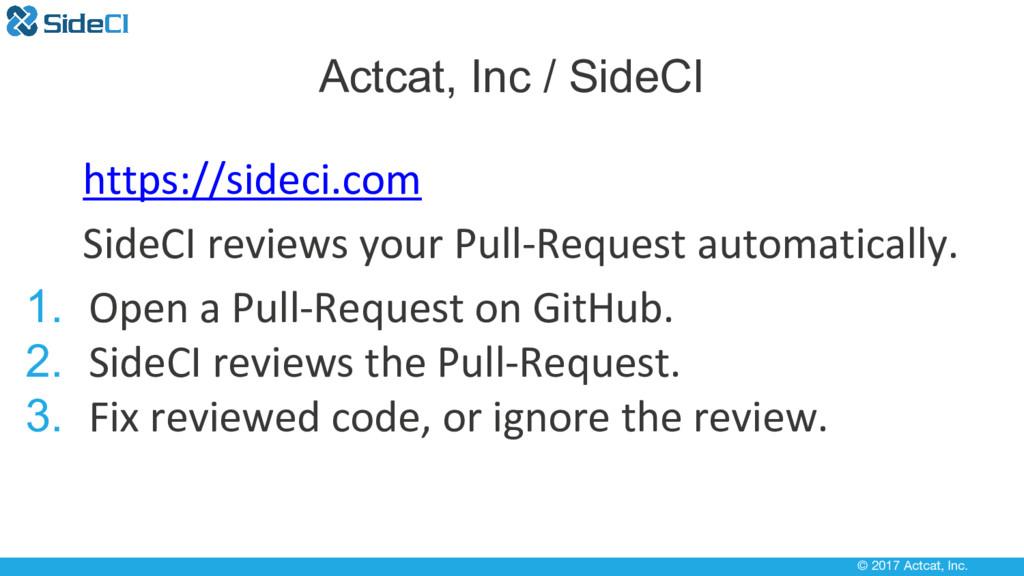 © 2017 Actcat, Inc. https://sideci.com SideCI r...