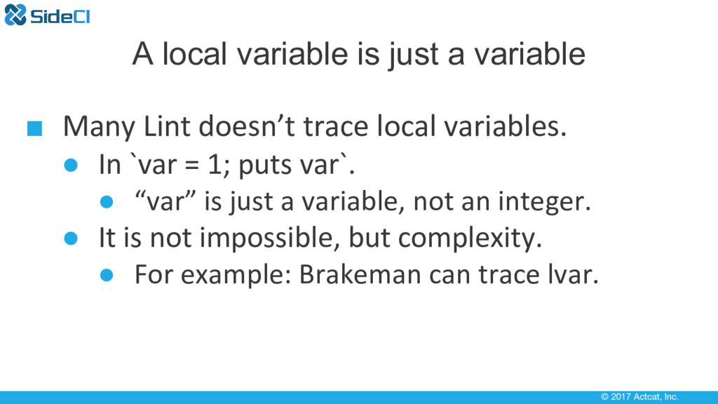 © 2017 Actcat, Inc. A local variable is just a ...
