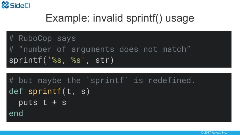 © 2017 Actcat, Inc. Example: invalid sprintf() ...