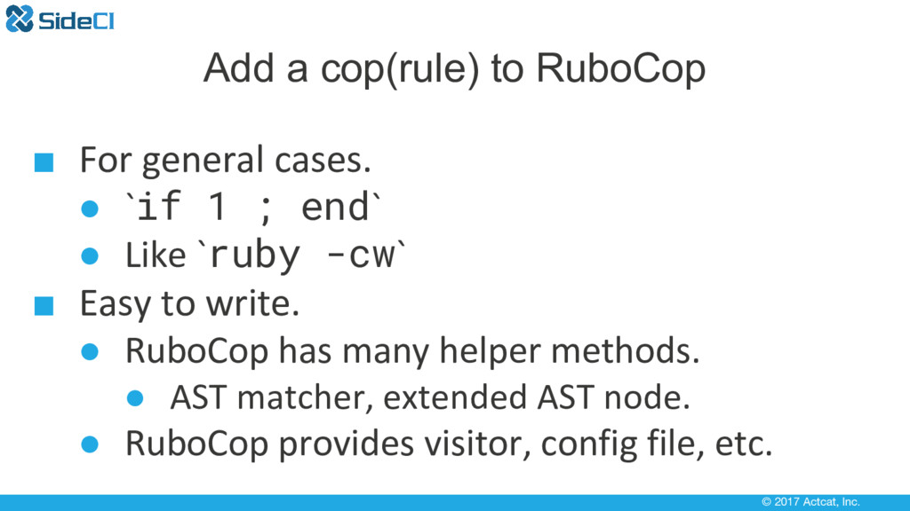 © 2017 Actcat, Inc. Add a cop(rule) to RuboCop ...