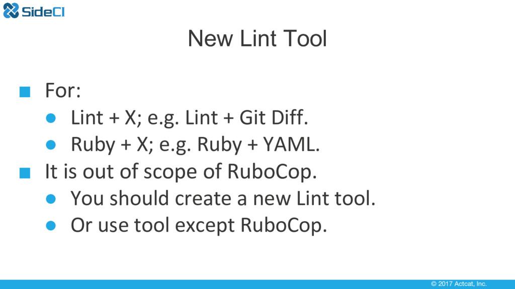 © 2017 Actcat, Inc. New Lint Tool ■ For: ● Lint...