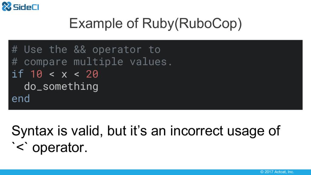 © 2017 Actcat, Inc. Example of Ruby(RuboCop) # ...