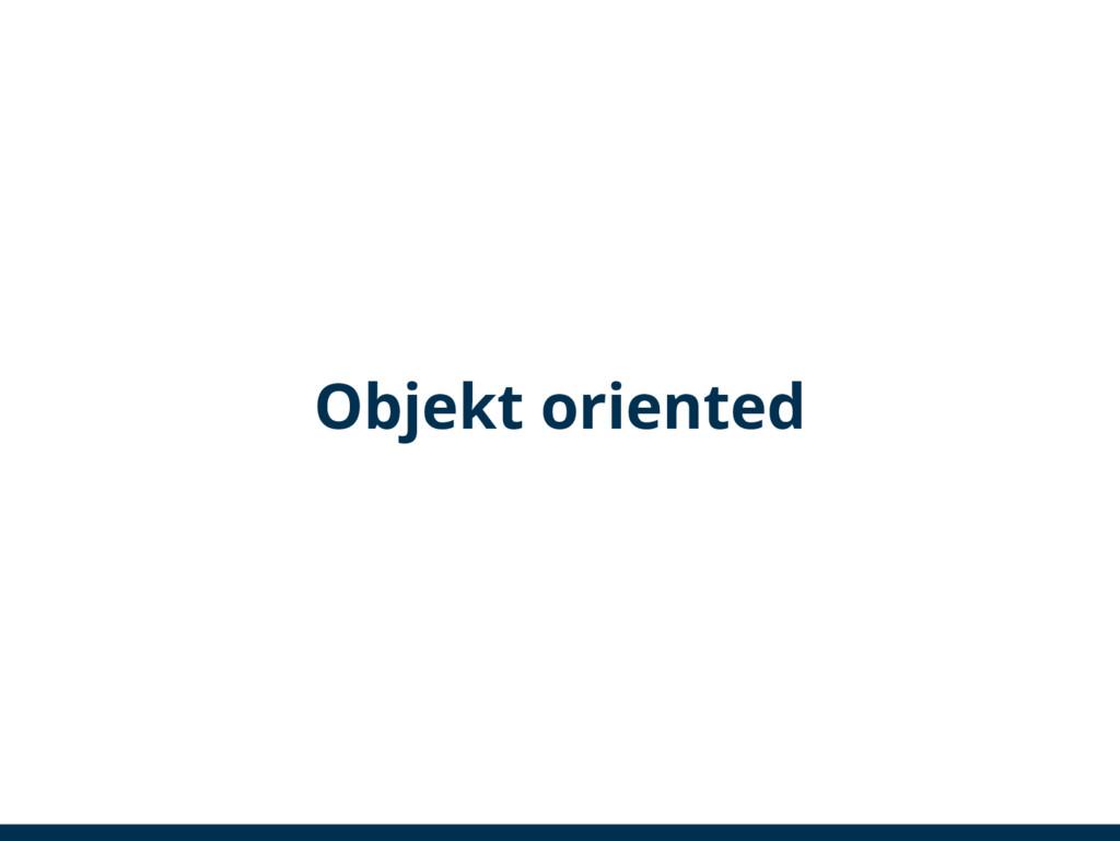 Objekt oriented