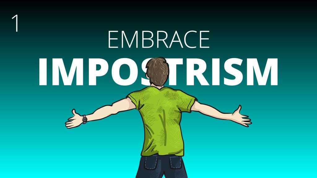 EMBRACE IMPOSTRISM 1