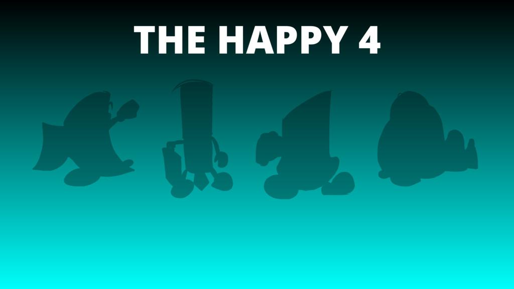 THE HAPPY 4