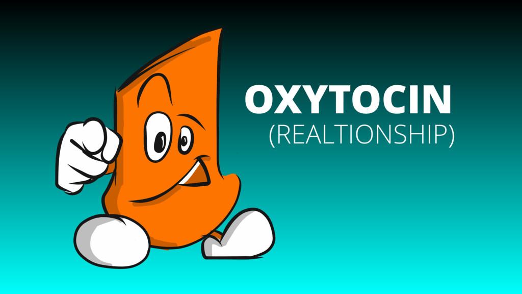 OXYTOCIN (REALTIONSHIP)