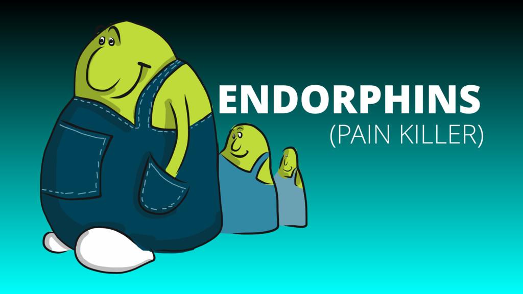 ENDORPHINS (PAIN KILLER)