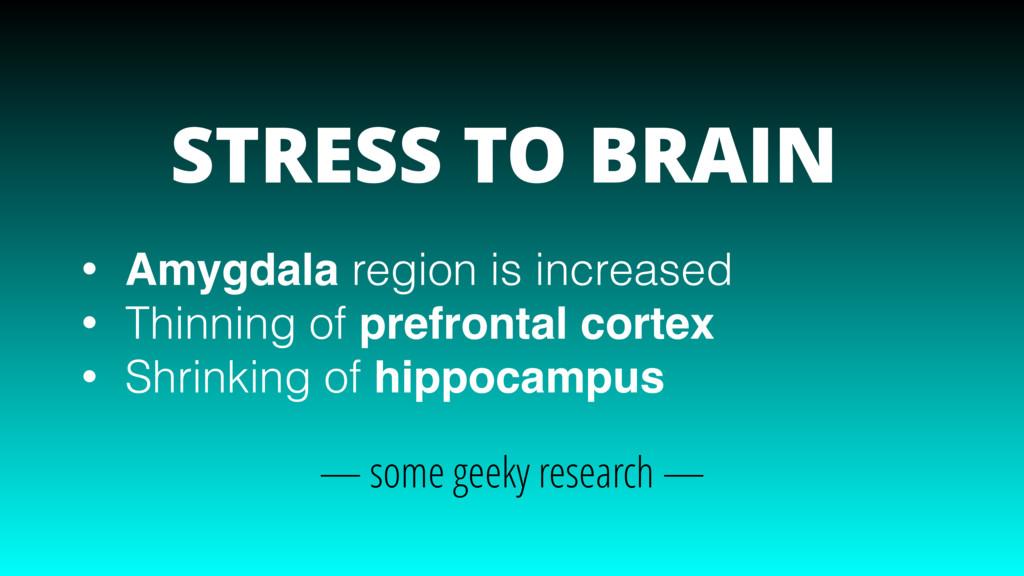 • Amygdala region is increased • Thinning of pr...
