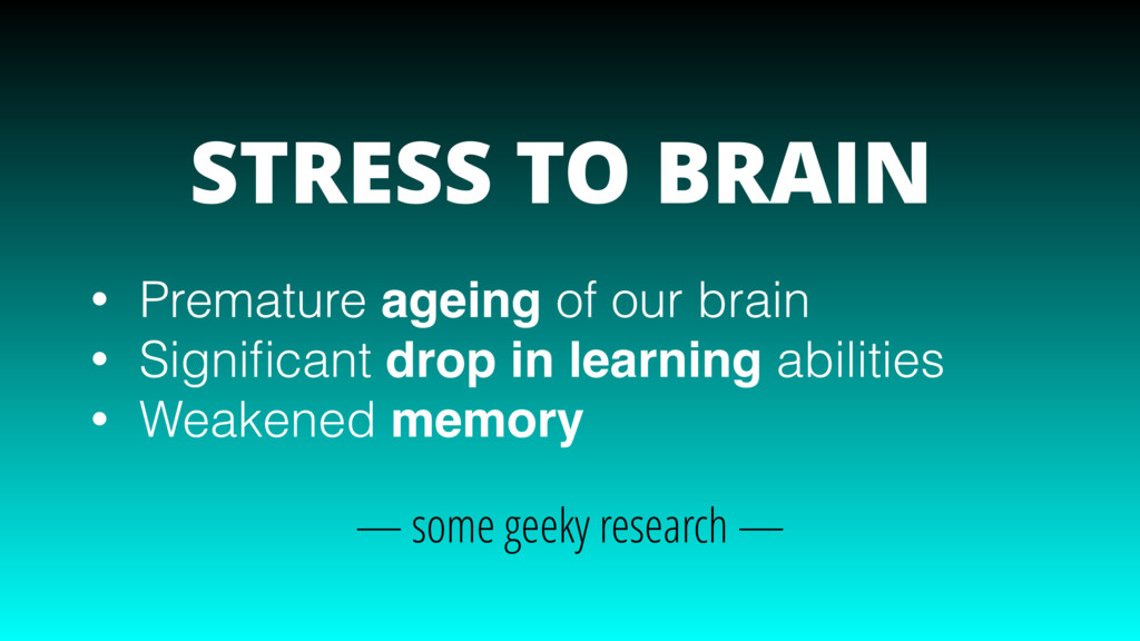 • Premature ageing of our brain • Significant dr...
