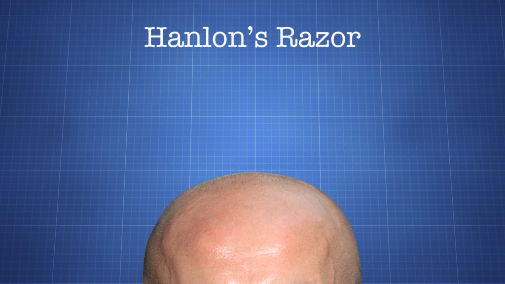 Hanlon's Razor