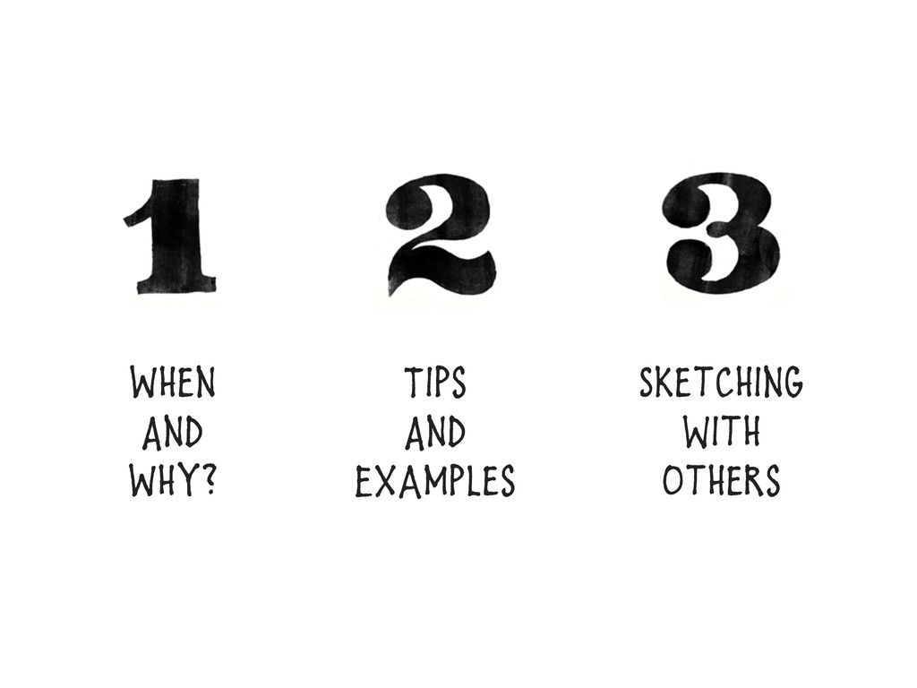 When And Why? Tips And Examples Sketching with ...