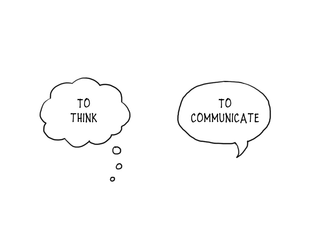 To think To communicate