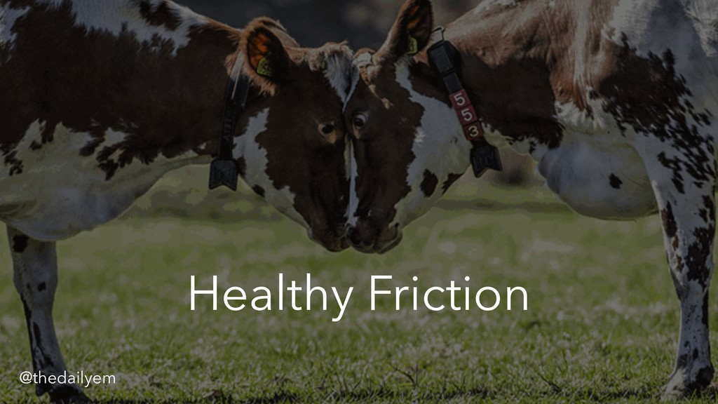 Healthy Friction @thedailyem