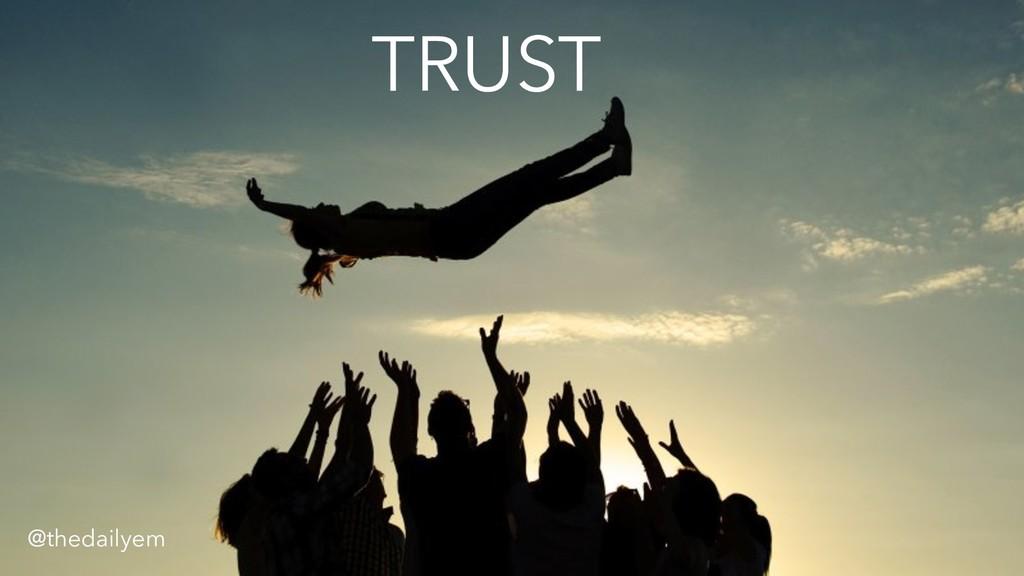 TRUST @thedailyem