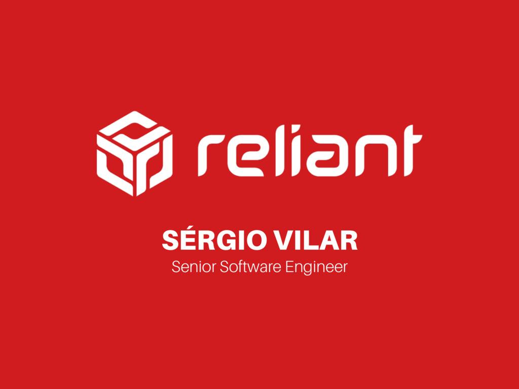 SÉRGIO VILAR Senior Software Engineer