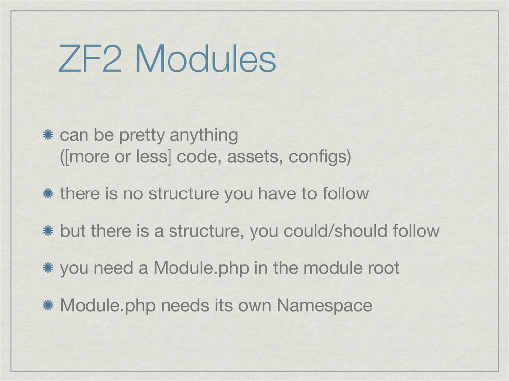ZF2 Modules can be pretty anything ([more or le...