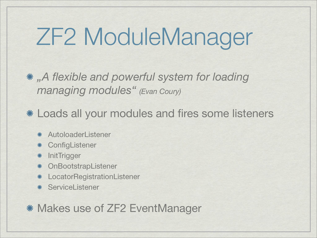 """ZF2 ModuleManager """"A flexible and powerful syste..."""