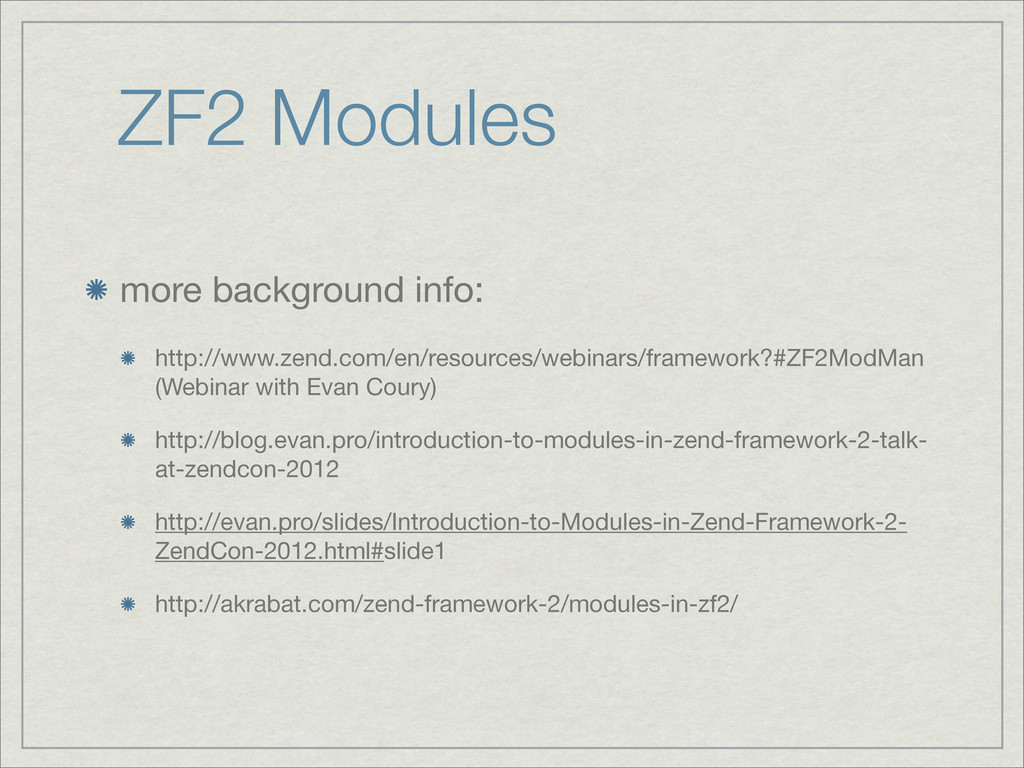 ZF2 Modules more background info: http://www.ze...