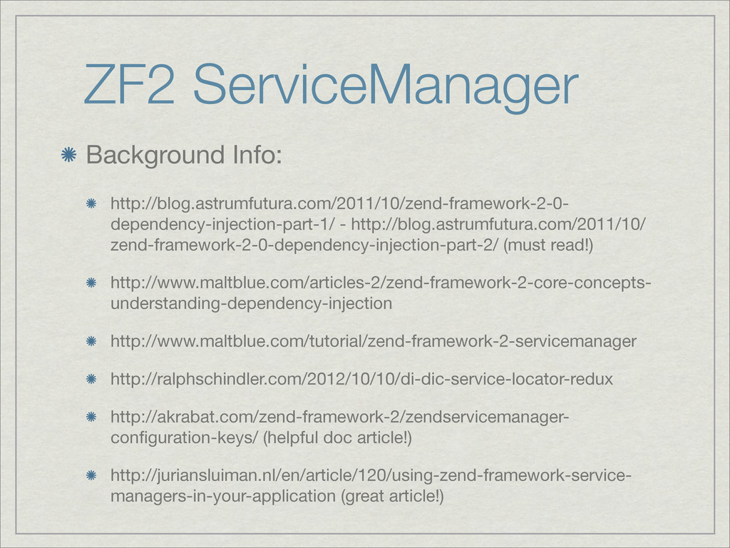 ZF2 ServiceManager Background Info: http://blog...