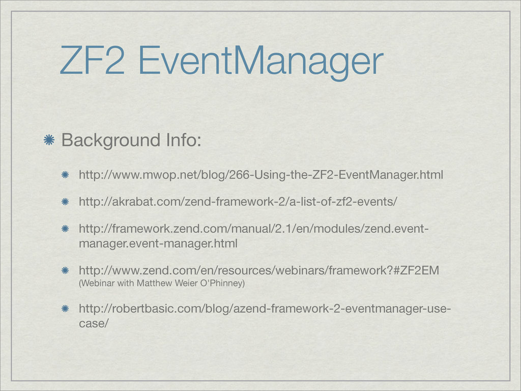 ZF2 EventManager Background Info: http://www.mw...