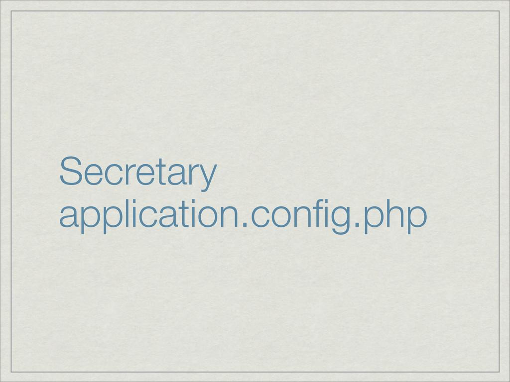 Secretary application.config.php
