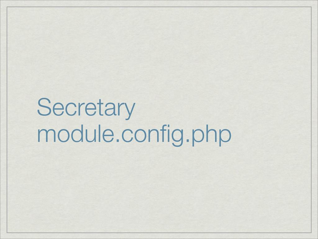 Secretary module.config.php
