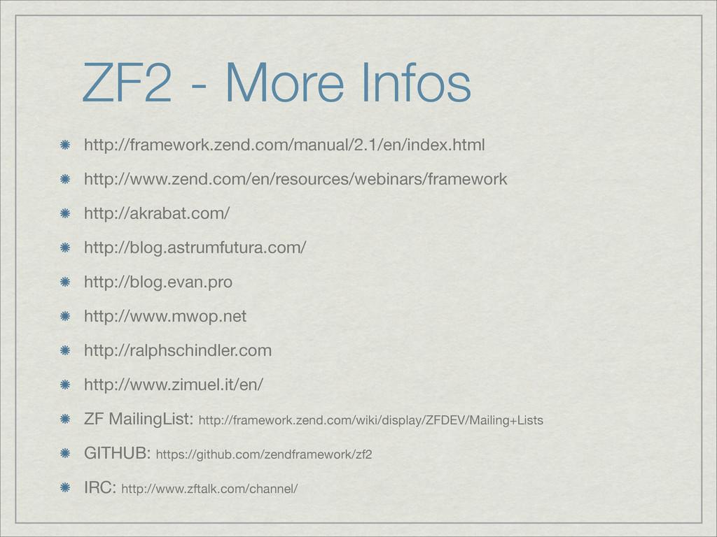 ZF2 - More Infos http://framework.zend.com/manu...