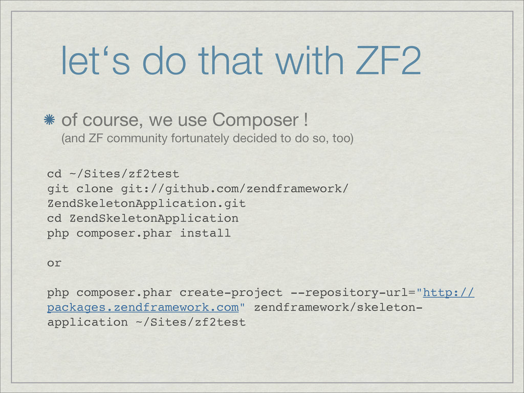 let's do that with ZF2 of course, we use Compos...