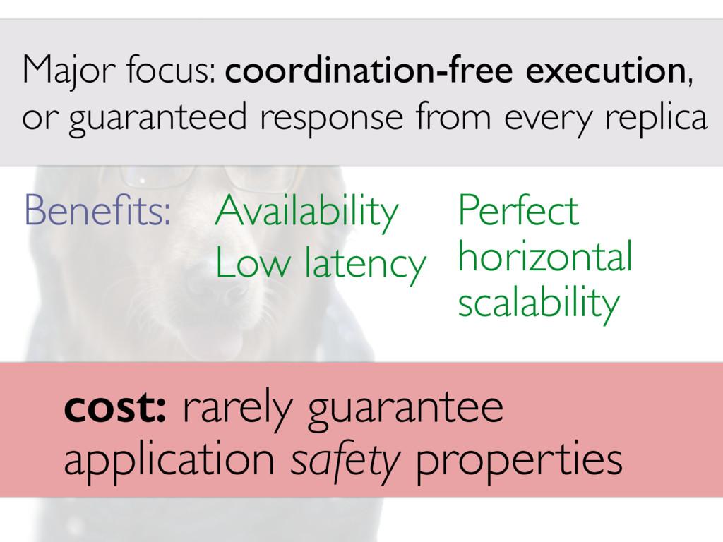 Major focus: coordination-free execution, or gu...