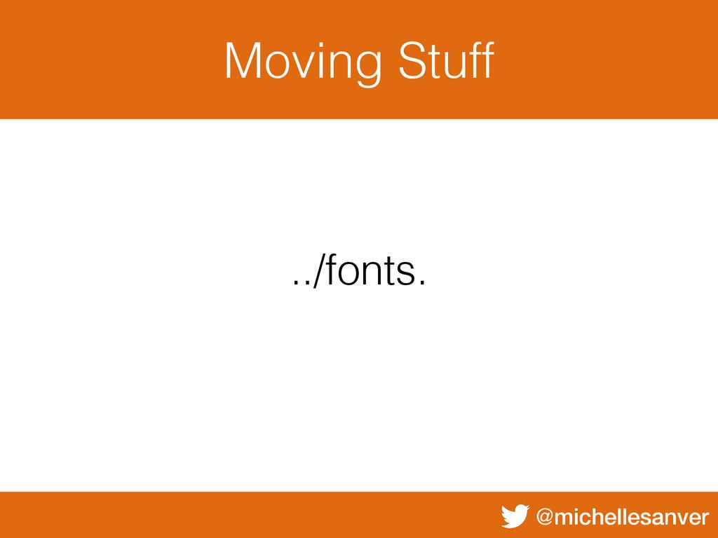 @michellesanver Moving Stuff ../fonts.